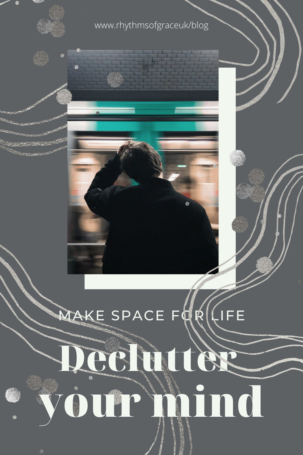 Pinterest poster with caption, 'Make Space for Life: Declutter your mind'.